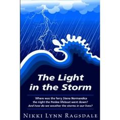 #Book Review of #TheLightintheStorm from #ReadersFavorite - https://readersfavorite.com/book-review/the-light-in-the-storm  Reviewed by Romuald Dzemo for Readers' Favorite  The subtitle of The Light in the Storm by Nikki Lynn Ragsdale poses a fundamental question and also summarizes what this brilliant memoir is all about: where was the ferry Stena Normandica the night the Penlee lifeboat went down? And how do we weather the storms in our lives? The author shares a capti...