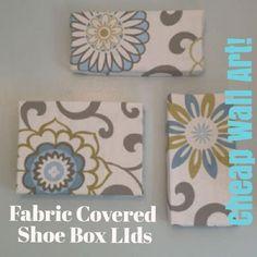 Cheap Wall Art: Fabric Covered Shoe Box Lids