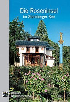 Die Roseninsel im Starnberger See: Amtlicher Führer von E…