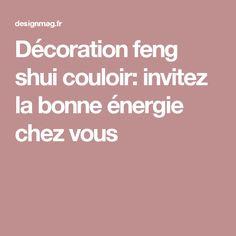 Décoration feng shui couloir: invitez la bonne énergie chez vous