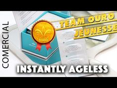 Comercial Instantly Ageless Jeunesse Global - Team Ouro