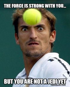 The force is strong with you - funny tennis star wars gag - Funniest meme pictures on the internet