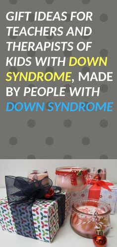 entrepreneurs with down syndrome sell great gifts you can give your teachers and therapists