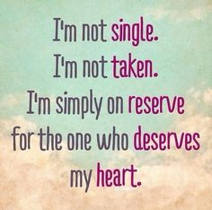 48 Being Single Quotes and Sayings: I'm not single. I'm not taken. I'm simple on reserve for the one who deserves my heart. If you are not happy being single, … Happy Single Quotes, Single And Happy, Single Life, Single Quotes For Men, Nice Quotes For Girls, Single Taken Quotes, Valentines Quotes Funny Single, Single Quotes Humor, Happy Quotes