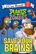 Plants vs. Zombies: Save Your Brains! ( I Can Read!: Level 2 )