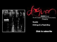 Suede - Killing of a Flash Boy