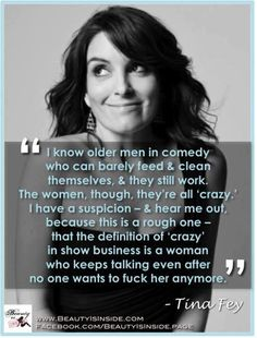 Tina Fey on ageism. It affects women far more than men in the media.