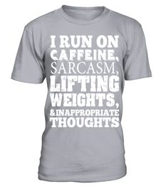 I Run On Caffeine Sarcasm Lifting And Weights T shirt