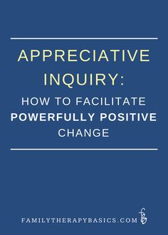 """Appreciative Inquiry (AI) is an approach to change that invites """"what gives  life"""" to people and systems to be noticed, discussed, and owned. This  specific style of inquiry involves, """"the art and practice of asking  questions that strengthen a system's capacity to apprehend, anti"""
