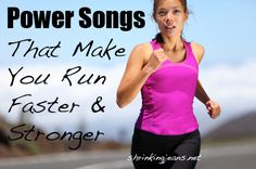 Power Songs That Make You Run Faster & Stronger! #running #playlist #music from @shrinkingjeans