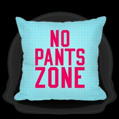 Whoa, back it up, son- this zone is strictly No Pants. There's nothing lazy about kicking back. Grab this ironic design and flick on the Netflix- you're done for the day, even if it's only in the morning. Funny Pillows, Throw Pillows, Alice In Wonderland Poster, Wedding Up Do, Kick Backs, Pillow Design, Drink Sleeves, The Originals, Prints