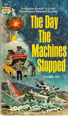 Ralph Brillhart's cover fort he 1964 edition of The Day the Machines Stopped (1964), Christopher Anvil)