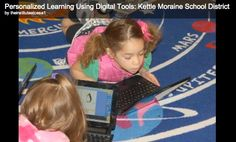 Personalized Learning Using Digital Tools: Kettle Moraine School District Video