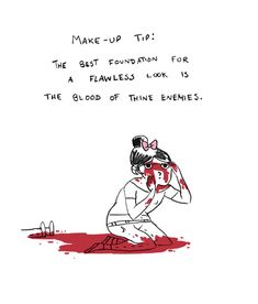 Makeup tip: the best foundation for a flawless look is the blood of thine enemies. Happy Halloween, Pelo Cafe, Make Me Smile, Make Up, Online Comics, Fandoms, Lol, Akita, Makeup Tips