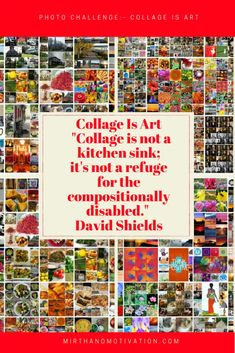 Photo Challenge: COLLAGE Is ART | Mirth and Motivation Motivational Quotes, Inspirational Quotes, Motivational Articles, Thought Pictures, Bucket List Quotes, Education And Development, Life Lessons, Life Tips, Body Love