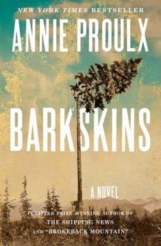 Barkskins: A Novel - Kindle edition by Annie Proulx. Literature & Fiction Annie Proulx is one of the most formidable and compelling American writers, and Barkskins is her greatest novel, a magnificent marriage of history and imagination. Reading Lists, Book Lists, Reading Room, Reading 2016, Beach Reading, Good New Books, Big Books, Historical Fiction Books, Literary Fiction