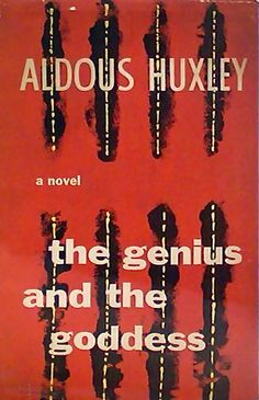The Genius and the Goddess by Aldous Huxley 1955