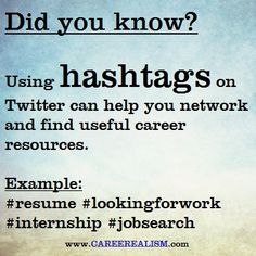 Did you know that using #hashtags on Twitter can help you find useful career resources? | www.CAREEREALISM.com