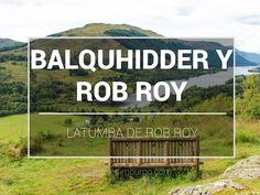 Cómo visitar la tumba de Rob Roy, en Balquhidder, y disfrutar de estas vistas