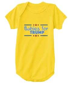 Babies For Trump Yellow  T-Shirt Front
