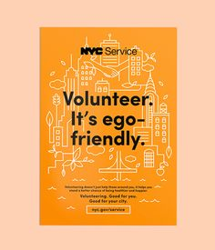 Sid Lee agency - NYC Service Poster Campaign. Volunteer it's ego friendly. Good for you good for your city #nyc #poster
