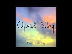 Opal Sky - Original Composition - Taryn Harbridge