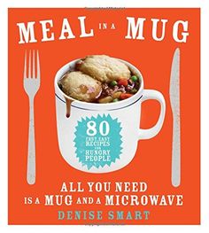 Buy Meal in a Mug: 80 Fast, Easy Recipes for Hungry People—All You Need Is a Mug and a Microwave by Denise Smart and Read this Book on Kobo's Free Apps. Discover Kobo's Vast Collection of Ebooks and Audiobooks Today - Over 4 Million Titles! Unique Graduation Gifts, High School Graduation Gifts, Grad Gifts, Graduation Ideas, Mug Recipes, Brownie Recipes, Easy Recipes, Delicious Recipes, Recipes For College Students
