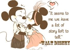 """It seems to me we have a lot of story left to tell."" -Walt Disney"