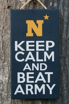 """New """"Keep Calm and Beat Army"""" sign US NAVY"""