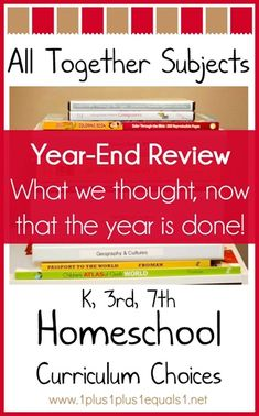 All Together Homeschool Subjects {K, 3rd, 7th} Year-End Review