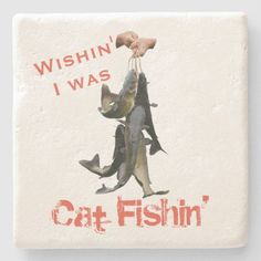 Wishin' I was Cat Fishin' Stone Coaster #catfishing #noodling #noodler #fisherman #angler #fishing #coaster Catfish Fishing, Stone Coasters, Anniversary Quotes, Love Messages, Drink Coasters, Keep It Cleaner, Cats, Gatos, Text Messages Love