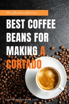 Any beans that produce a good shot of espresso will be suitable for making a cortado. Within that range a lot of the choice is down to personal taste. Espresso Drinks, Espresso Coffee, Coffee Drinks, Coffee Maker With Grinder, Best Coffee Maker, Coffee Chart, Types Of Coffee Beans, Coffee Review, Arabica Coffee Beans