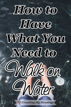 When the storm is difficult and the water is rough keep your focus on Jesus and trust Him to give you whatever you need to have walk on water faith. #Faith #WalkonWater #CountingMyBlessings #BlessingBloggers #Matthew14 #WWGGG