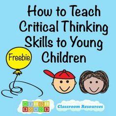 How to Teach Critical Thinking Skills to Young Children  #criticalthinking  #kindergarten #firstgrade