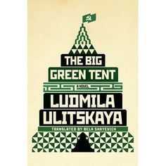 An absorbing novel of dissident life in the Soviet Union, by one of Russia's most popular writersThe Big Green Tent is the kind of book t...
