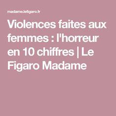 Violences faites aux femmes : l'horreur en 10 chiffres   Le Figaro Madame