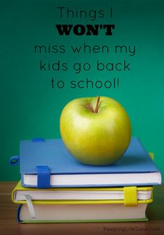 What moms WON'T miss when the kids go back to school - Keeping Life Sane