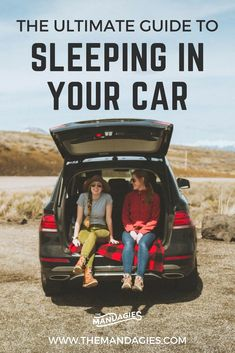 Camping hacks. When it comes to camping out-of-doors, sleeping in your car is a great way to stay safe and still enjoy the outdoors