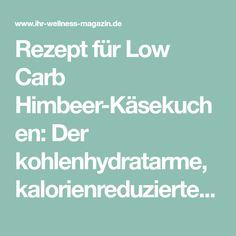 Rezept für Low Carb Himbeer-Käsekuchen: Der kohlenhydratarme, kalorienreduzierte Kuchen wird ohne Zucker und Getreidemehl zubereitet ... #lowcarb #kuchen #backen