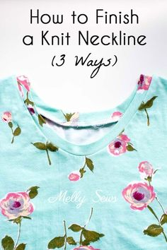 3 ways to sew knit neckband - finish a knit neckline with one of these methods - video included! Melly Sews