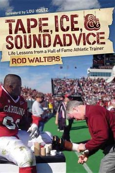 Buy Tape, I-C-E, and Sound Advice: Life Lessons from a Hall of Fame Athletic Trainer by Rod Walters and Read this Book on Kobo's Free Apps. Discover Kobo's Vast Collection of Ebooks and Audiobooks Today - Over 4 Million Titles! Fitness Facts, Career Exploration, Athletic Trainer, Future Career, Workout Regimen, Sports Medicine, Injury Prevention, How To Stay Motivated, The Life