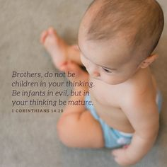 Brothers, stop thinking like children. 1 Corinthians 14:20 Verse Of The Day, Start The Day, Bible Verses, Brother, Inspirational Quotes, Infants, Children, Spiritual, Fire