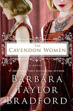 The+Cavendon+Women by Barbara Taylor Bradford. 4 stars. More stress & strife for the Inghams & Swanns but together they'll weather it. second in trilogy. great for the beach read. books read in 2016, fiction, novels, women's fiction, british chick lit, downton abbey book, book series, historical fiction