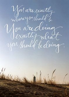you are exactly where you should be. you are doing exactly what you should be doing. I have déjà vu all the time and deeply believe this is true!
