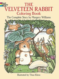 Dover Publications: The Velveteen Rabbit Coloring Book: The Complete Story Horse Coloring Pages, Cartoon Coloring Pages, Coloring Books, Rabbit Colors, Animal Templates, Doodle Pages, Easter Gifts For Kids, Dover Publications, Puzzle Books
