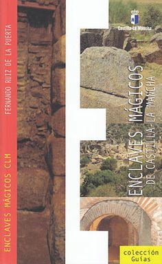 Enclaves mágicos de Castilla-La Mancha