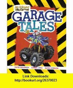 Garage Tales (Jon Scieszkas Trucktown) (9781442411968) Jon Scieszka, David Shannon, Loren Long, David Gordon , ISBN-10: 1442411961  , ISBN-13: 978-1442411968 ,  , tutorials , pdf , ebook , torrent , downloads , rapidshare , filesonic , hotfile , megaupload , fileserve