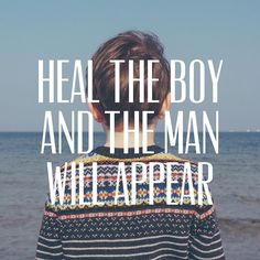heal-the-boy-and-the-man-will-appear