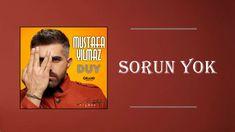 Mustafa Yilmaz Sorun Yok Mp3 Indir Sarkilar Sarki Sozleri Insan