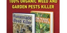 Homemade Repellents Collection: 100% Organic Weed And Garden Pests Killer: (Weed Killer Safe For Pets, Bug Repellent For Vegetable Garden) (Organic Garden Pest Control, Natural Bug Repellent)